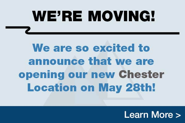 We are moving our Chester location on May 28th!
